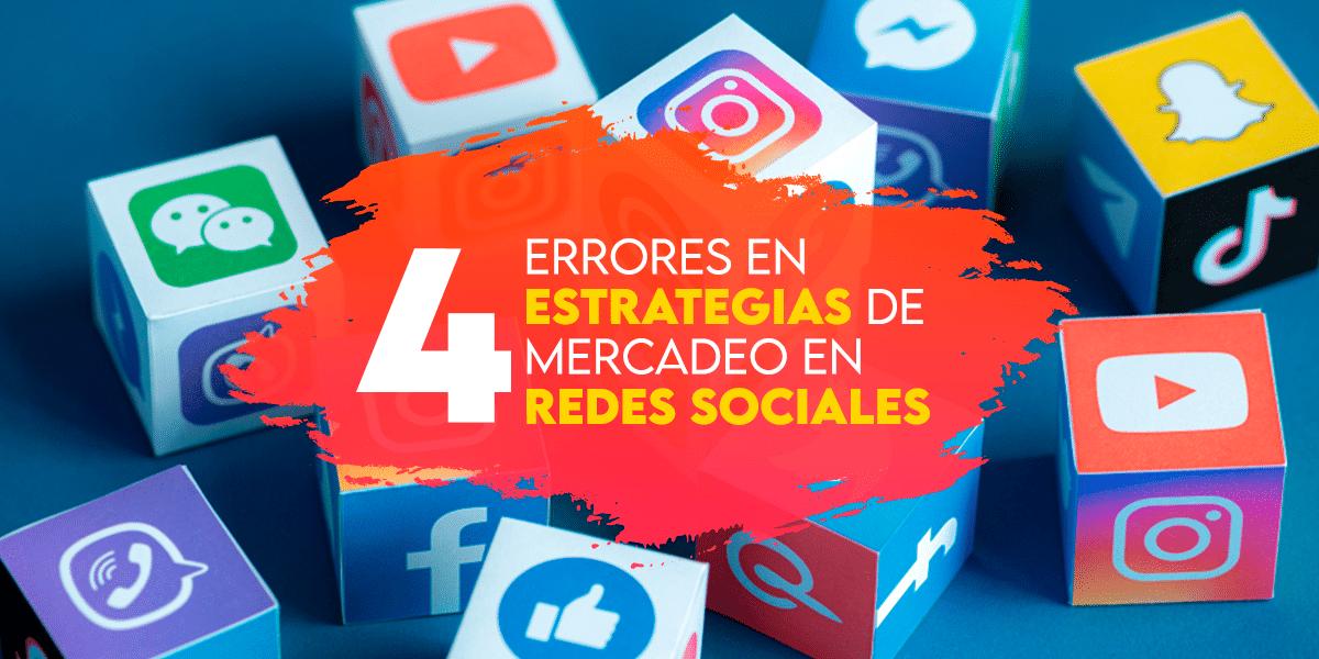 4 errores en estrategias de mercadeo en redes sociales