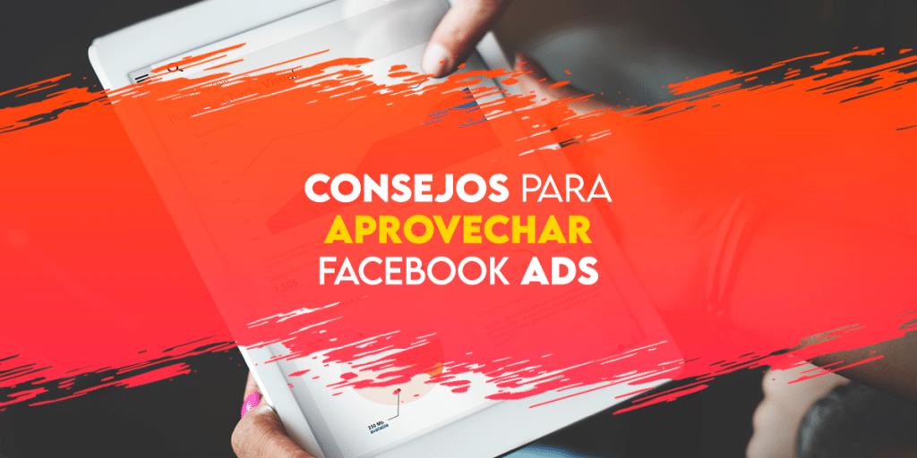 Consejos para aprovechar Facebook Ads