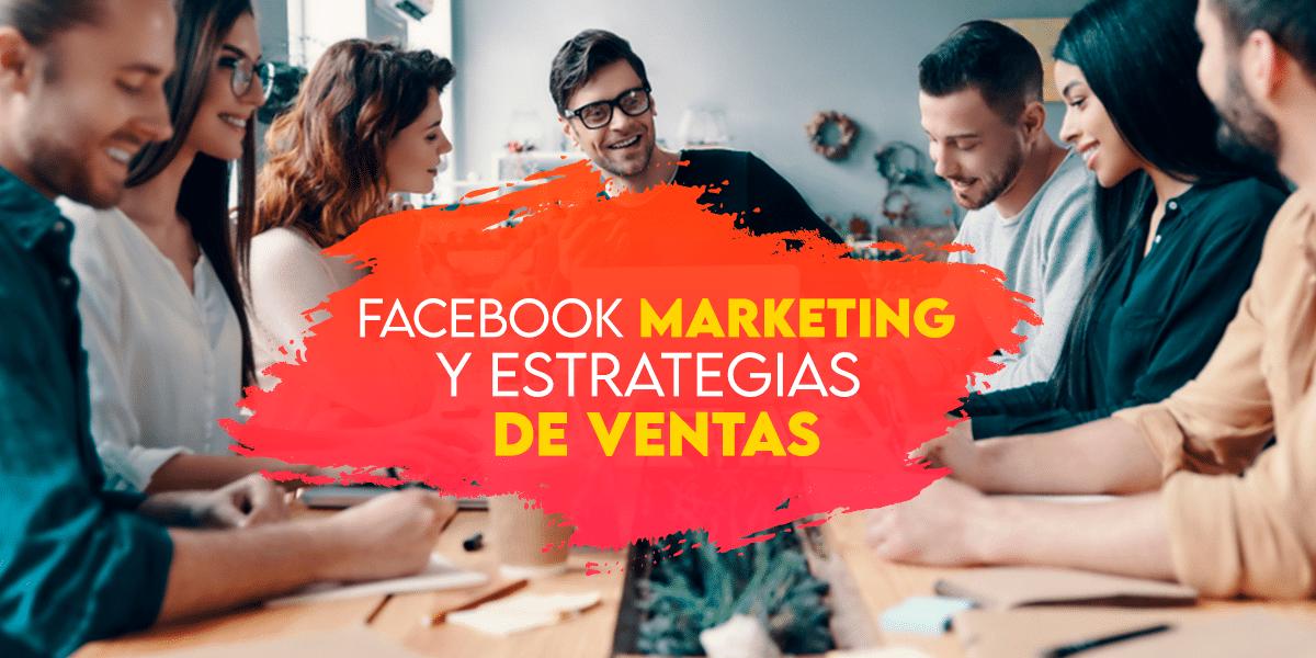 Facebook marketing y estrategias de ventas