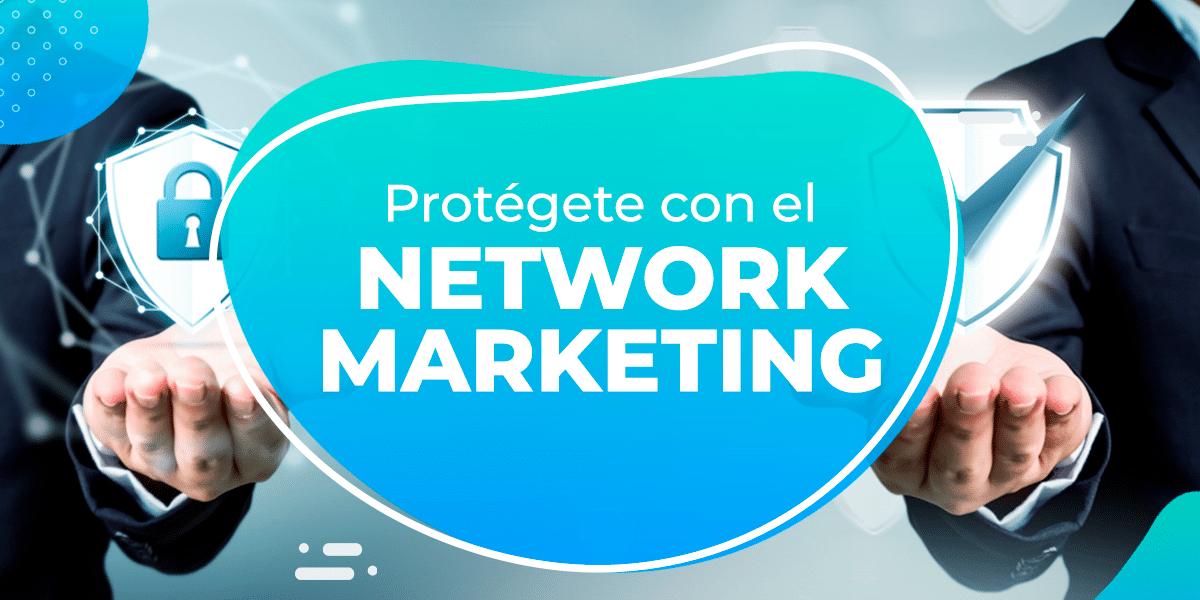 Protégete con el Network Marketing