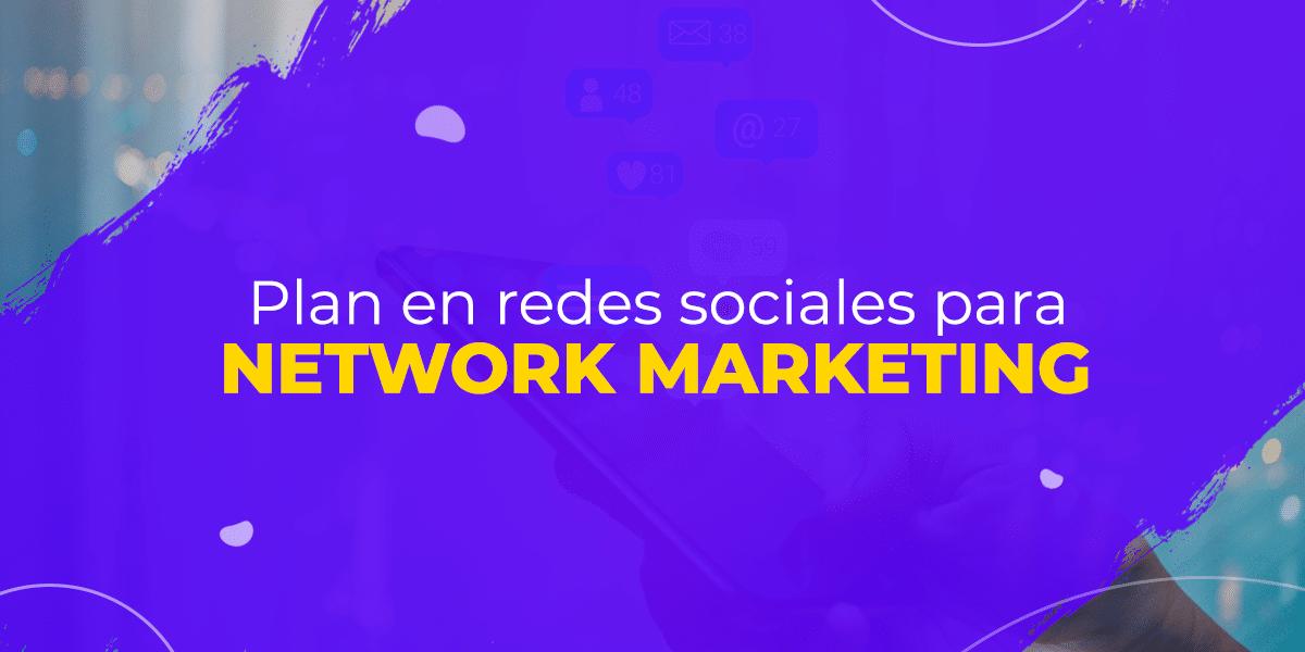 Plan en redes sociales para Network Marketing